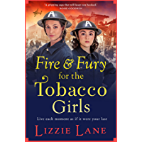 Fire and Fury for the Tobacco Girls: A brand new gritty, gripping historical novel from Lizzie Lane for 2021