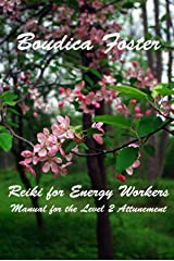 Reiki for Energy Workers 2: Manual for the Level 2 Attunement Kindle Edition