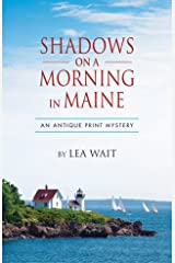 Shadows on a Morning in Maine: An Antique Print Mystery (Shadows Antique Print Mystery series Book 8) Kindle Edition