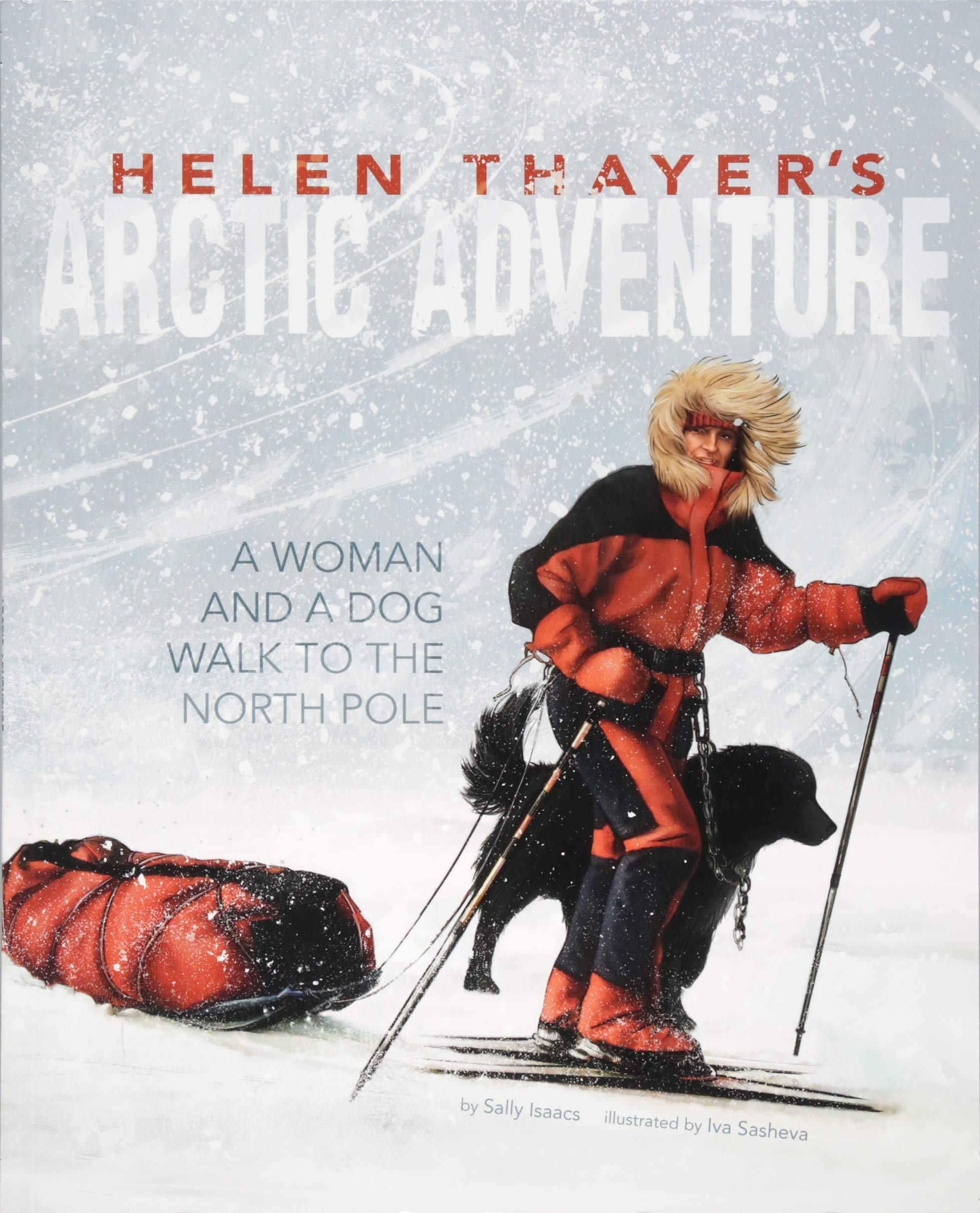 Helen Thayer's Arctic Adventure: A Woman and a Dog Walk to the North Pole (Encounter)