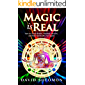 Magic is Real: How to Create Reality, Manifest Miracles and Make Spirituality Fun Again! (English Edition)