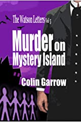 The Watson Letters - Volume 5: Murder on Mystery Island Kindle Edition
