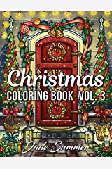 Christmas Coloring Book: An Adult Coloring Book with Fun, Easy, and Relaxing Designs (Volume 3) Paperback