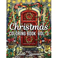 Christmas Coloring Book: An Adult Coloring Book with Fun, Easy, and Relaxing Designs (Volume 3)
