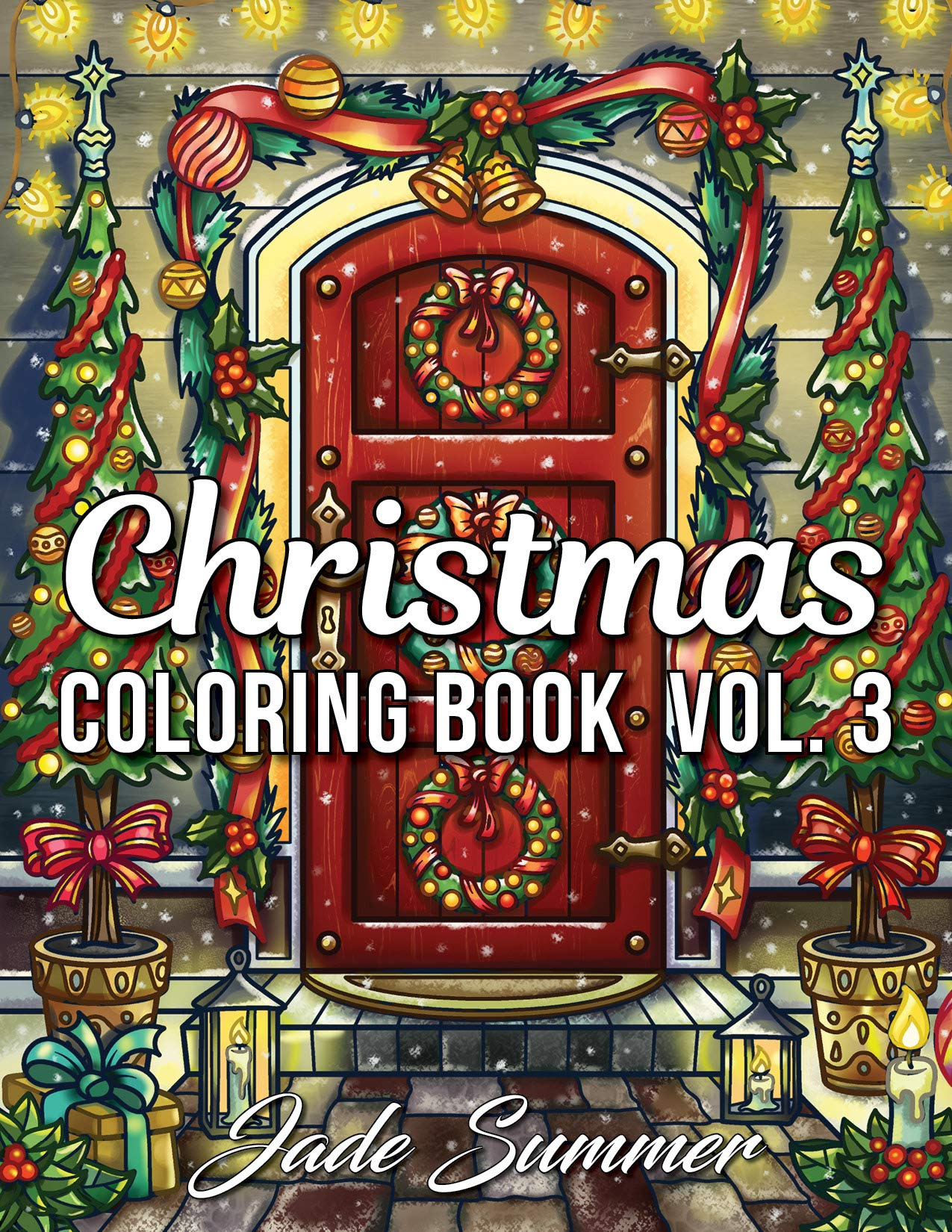 Christmas Coloring Book  An Adult Coloring Book With Fun Easy And Relaxing Designs  Volume 3