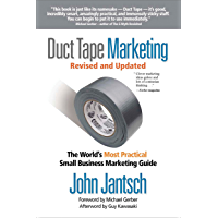 Duct Tape Marketing Revised and Updated: The World's Most Practical Small Business Marketing Guide