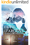 Le Fil d'Argent (French Edition)