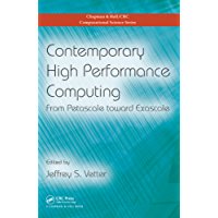 Contemporary High Performance Computing: From Petascale toward Exascale (Chapman & Hall/CRC Computational Science)