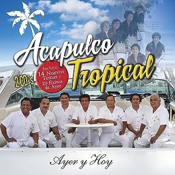 Acapulco Tropical (2CDs Ayer y Hoy 20 Exitos de Ayer y 14 Nuevos Temas Sony