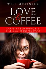 Love and Coffee: Caffeinated Humor 3: Till Death do we Part Kindle Edition