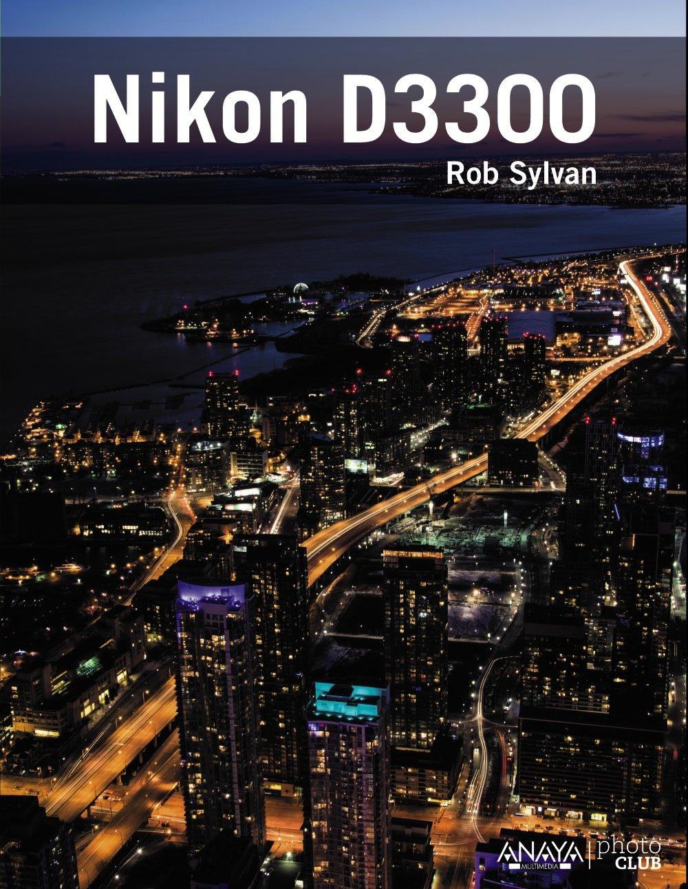 Nikon D3300 (Photoclub): Amazon.es: Sylvan, Rob: Libros