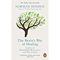 The Brain's Way of Healing: Stories of Remarkable Recoveries and Discoveries (English Edition)