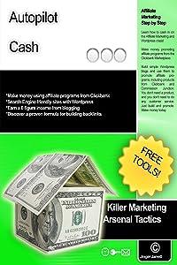 Autopilot Cash (Killer Marketing Arsenal Tactics Book 5)