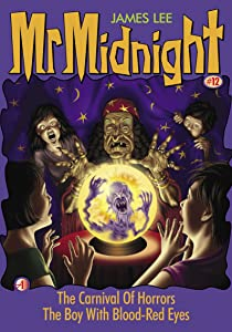 Mr Midnight #12: The Carnival Of Horrors; The Boy With Blood-Red Eyes