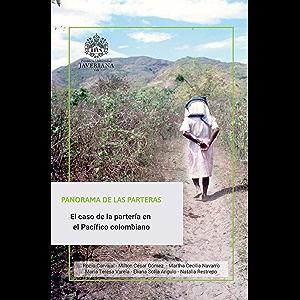 Panorama de la parteras: El caso de la partería en el Pacífico colombiano (Spanish Edition)