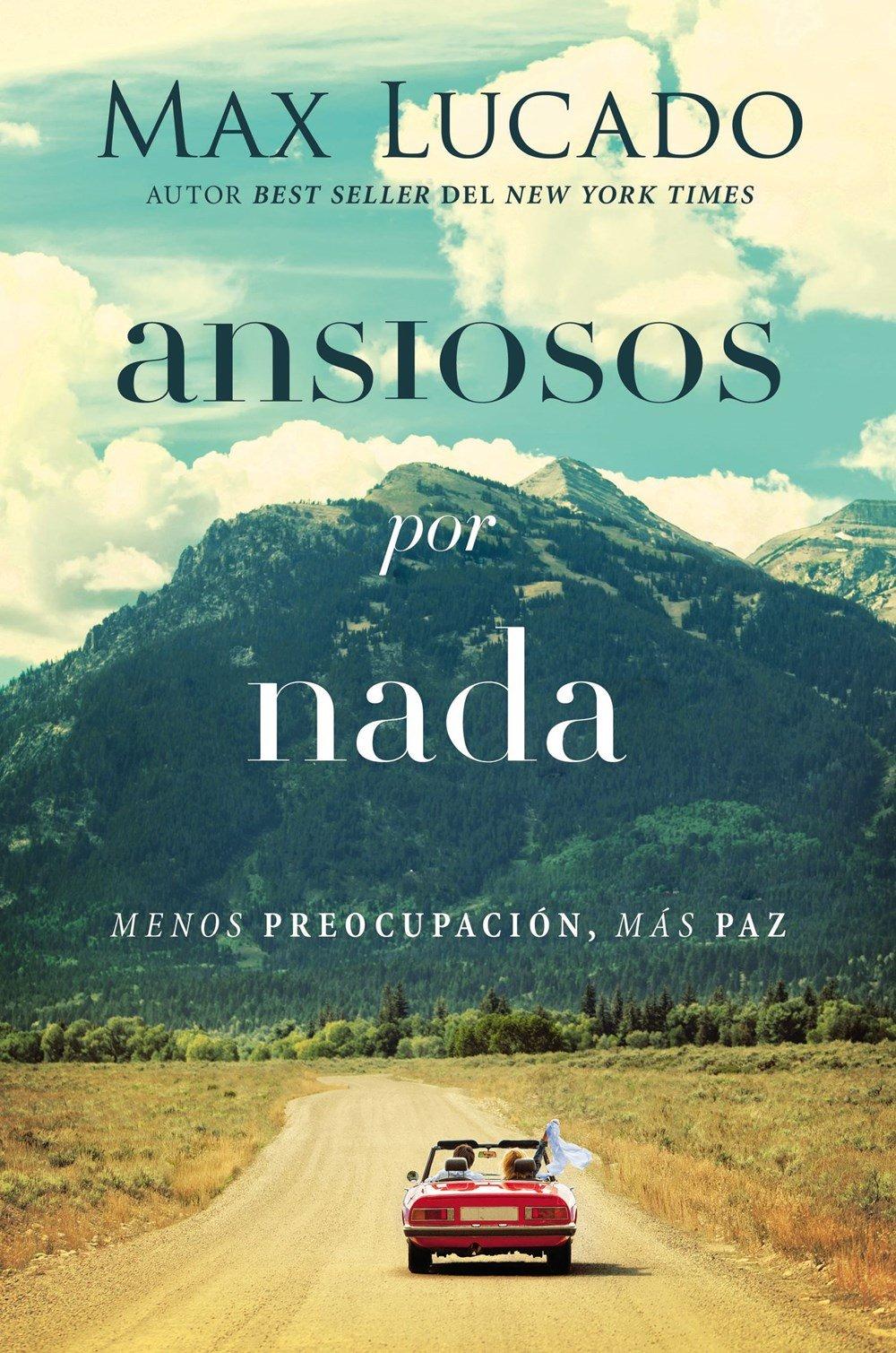 Ansiosos por nada: Menos preocupación, más paz (Spanish Edition) by HarperCollins Christian Pub.