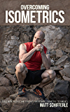 Overcoming Isometrics: Isometric Exercises for Building Muscle and Strength