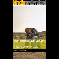 PMP® FORMULAS STUDY GUIDE 2016: Formulas Made Easy (English Edition)