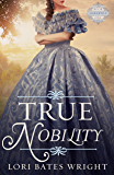 True Nobility (The Saberton Legacy Book 1)