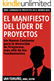 El Manifiesto del Líder de Proyectos: Un Nuevo Contexto para la Dirección de Proyectos, más allá de los Fundamentos (Libro Rojo) (Liderazgo de Proyectos en el Mundo Real nº 1)