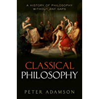Classical Philosophy: A history of philosophy without any gaps, Volume 1