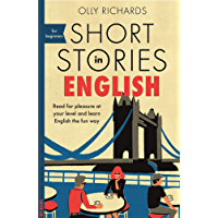 Short Stories in English for Beginners: Read for pleasure at your level, expand your vocabulary and learn English the fun way! (Foreign Language Graded Reader Series) (English Edition)