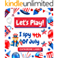 Let's Play! I Spy 4th of July: Fun activity book for kids 2 to 7 years, Fun Interactive Guessing Game Book for Preschoolers/Kindergarten Celebrating Independence Day on 4th July. Kids Books about USA