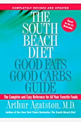 The South Beach Diet Good Fats, Good Carbs Guide: The Complete and Easy Reference for All Your Favorite Foods Kindle Edition