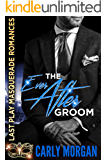 The Ever After Groom: Last Play Masquerade Romances Book 3