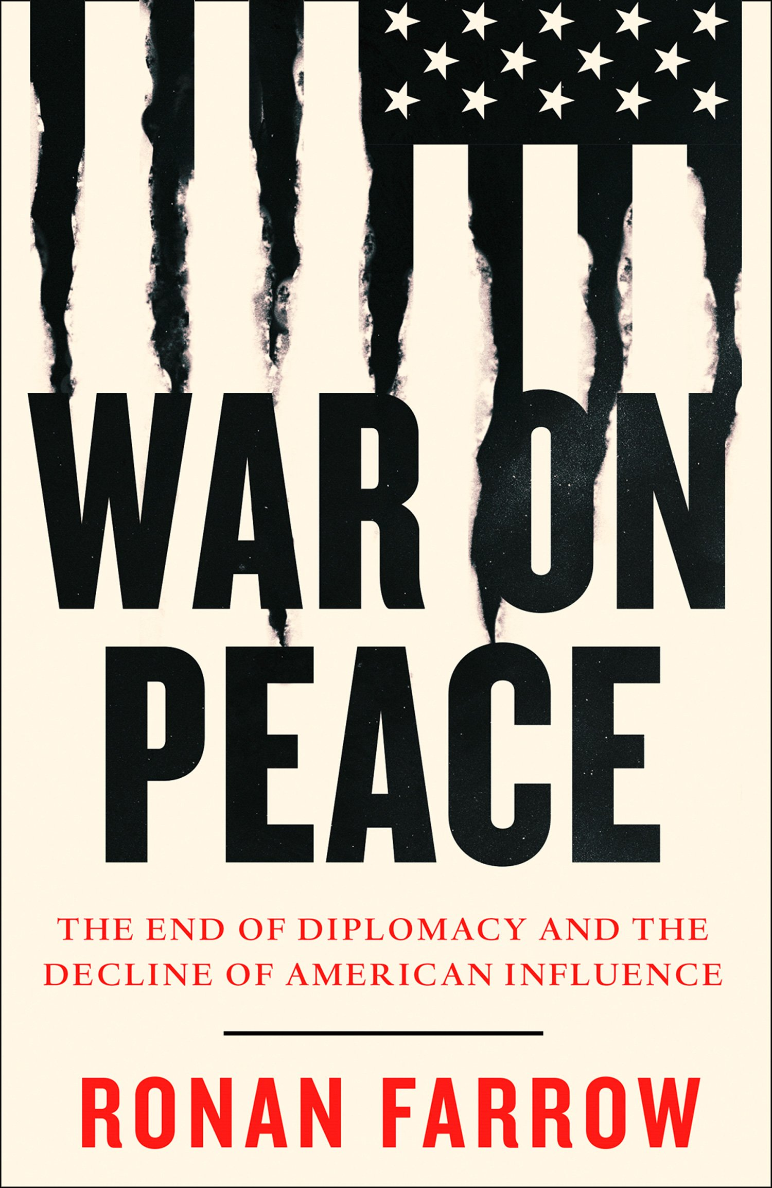 War On Peace  The End Of Diplomacy And The Decline Of American Influence  English Edition