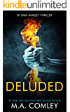 Deluded (DI Sara Ramsey Book 4)