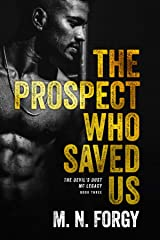 The Prospect Who Saved Us (Devil's Dust MC Legacy Book 3) Kindle Edition