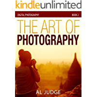The Art of Photography (Digital Photography Book 2) book cover
