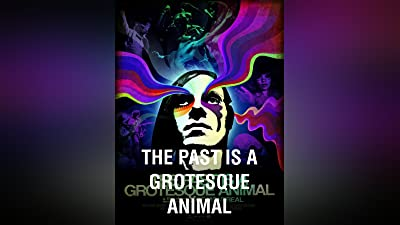 The Past Is a Grotesque Animal