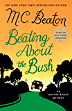 Beating About the Bush: An Agatha Raisin Mystery (Agatha Raisin Mysteries Book 30)
