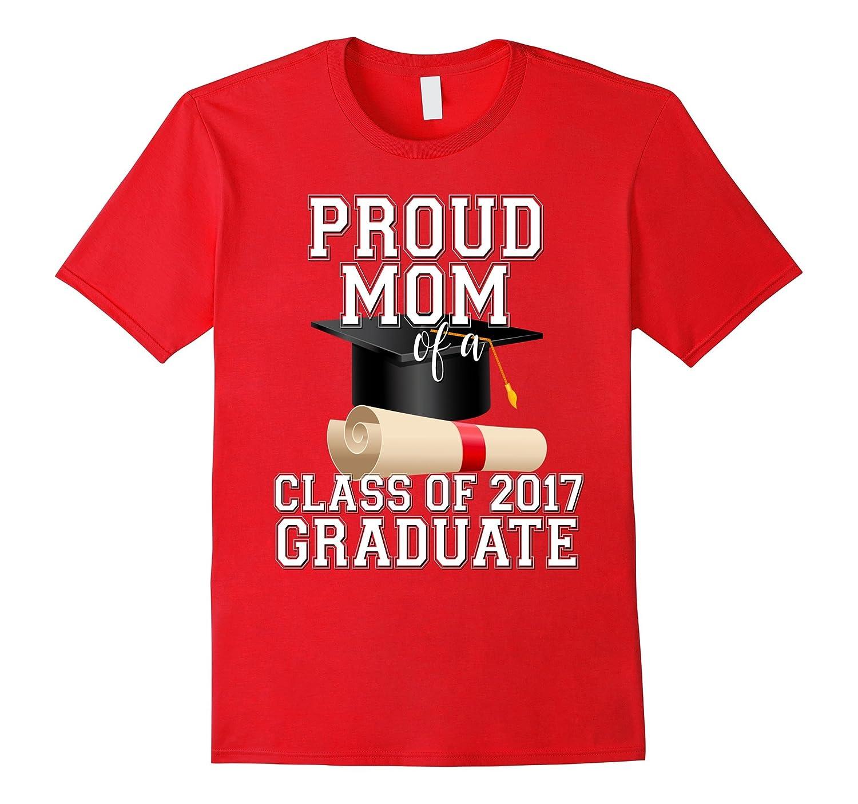 Class of 2017 Shirt Proud Mom Graduate Graduation Grad-CD