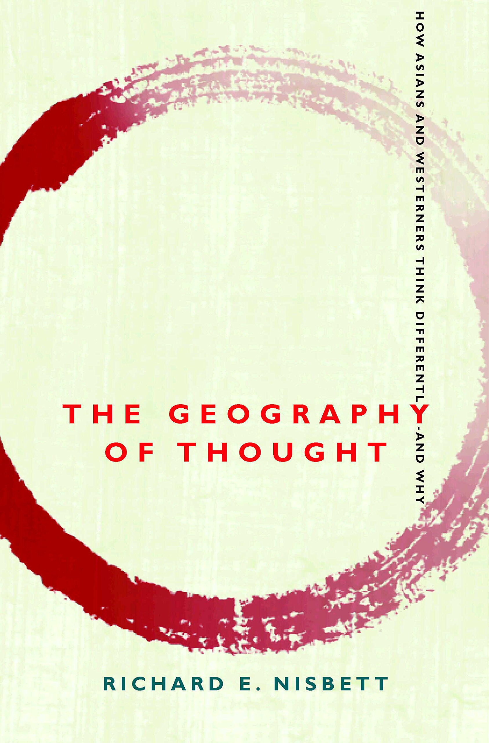Read Online Geography of Thought: How Asians and Westerners Think Differently - and Why pdf epub