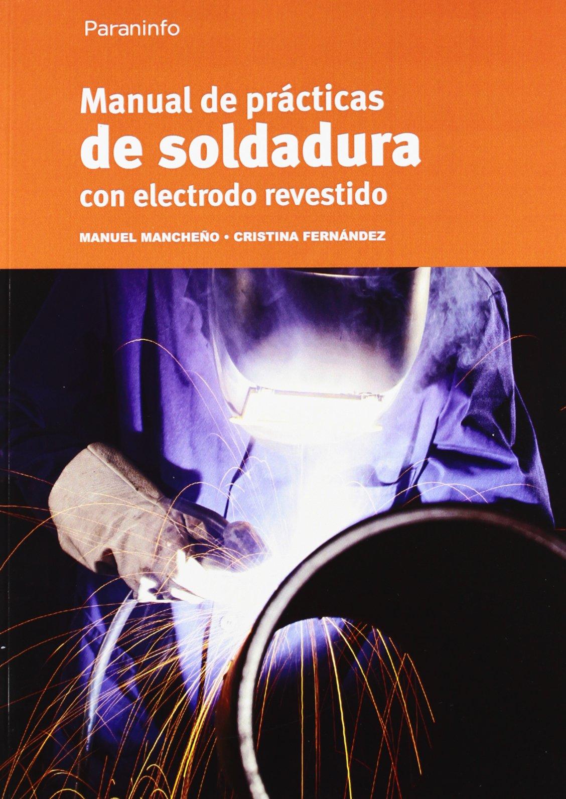 Manual De Soldadura Con Electrodo Revestido (Spanish) Paperback – 2012