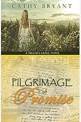 PILGRIMAGE OF PROMISE (A Miller's Creek Novel Book 4) Kindle Edition