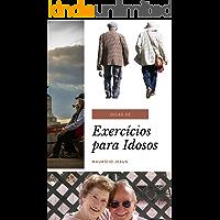 Dicas de Exercícios para Idosos: Saiba como adquirir força nos seus anos dourados para ter uma vida longa e permanecer saudável