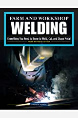 Farm and Workshop Welding, Third Revised Edition: Everything You Need to Know to Weld, Cut, and Shape Metal (Fox Chapel Publishing) Learn and Avoid Common Mistakes with Over 400 Step-by-Step Photos Spiral-bound