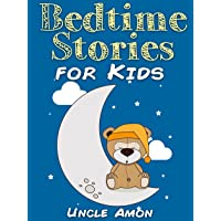 Bedtime Stories for Kids: Short Bedtime Stories For Children Ages 4-8 (Fun Bedtime...