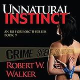 Unnatural Instinct: Instinct Thriller Series