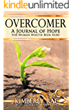 Overcomer: A Journey of Hope for Women Who've Been Hurt