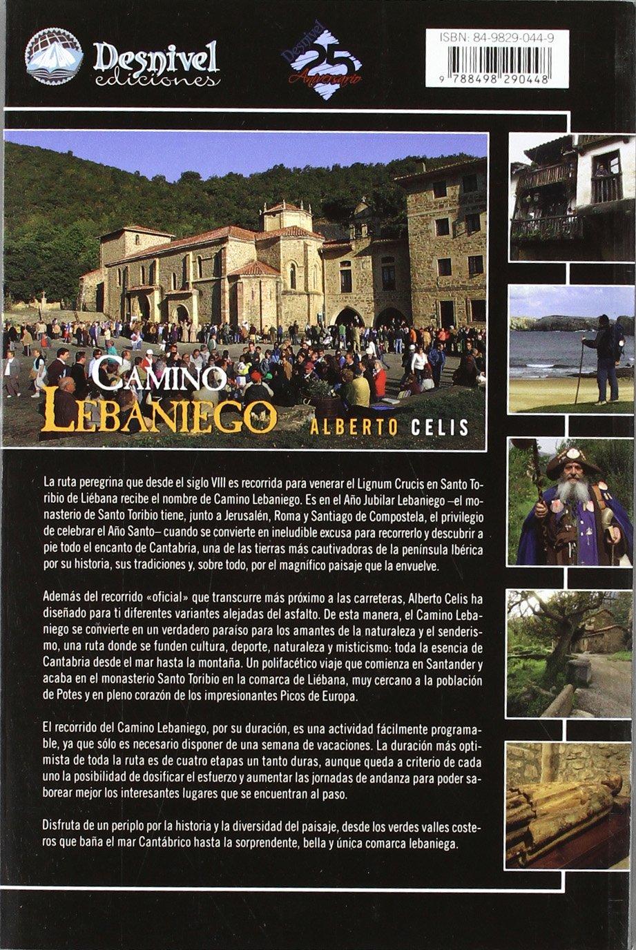 Camino Lebaniego. Desde Santander al monasterio de Santo Toribio en 4 etapas: Alberto Celis Gutiérrez: 9788498290448: Amazon.com: Books