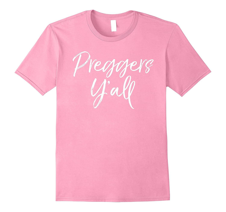 Preggers Y'all Shirt Funny Southern Pregnancy Announcement-FL