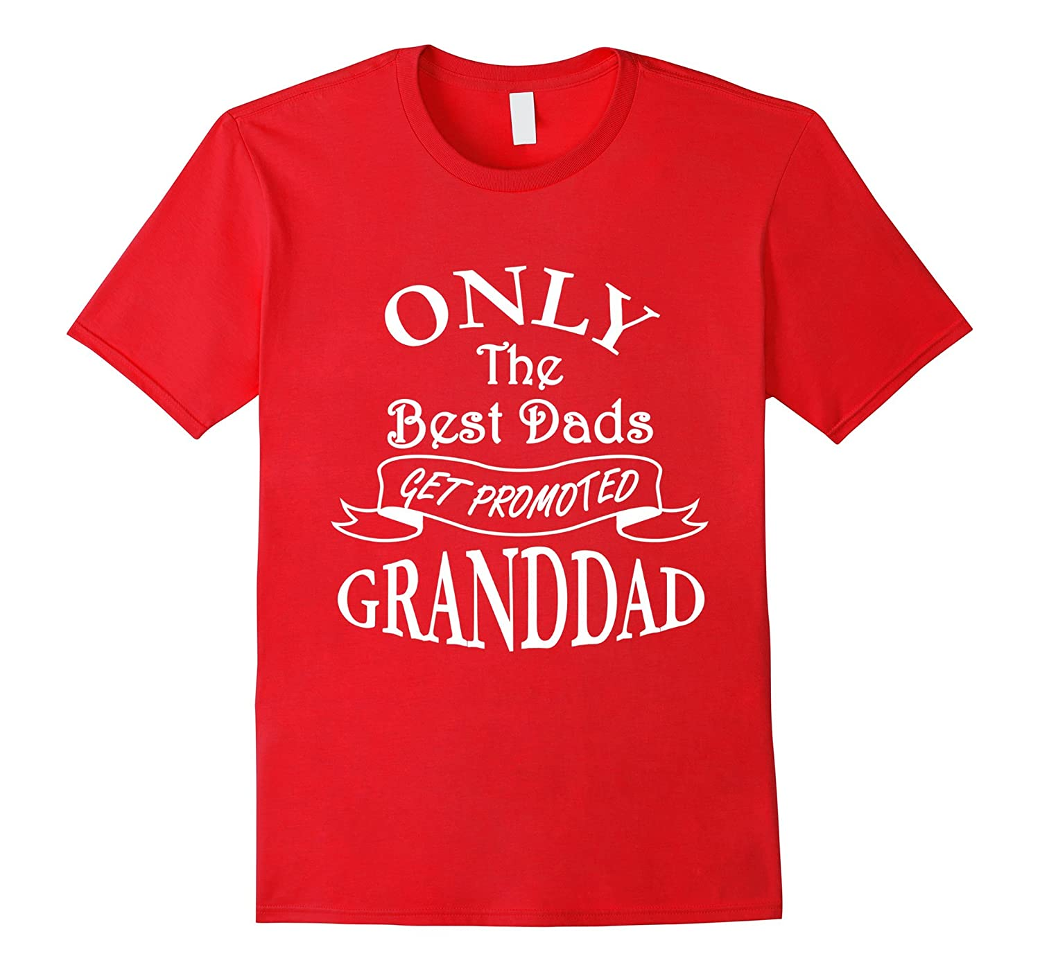 ea49bf1c Mens Only the Best Dads Get Promoted to Granddad Perfect Gift-TH - TEEHELEN