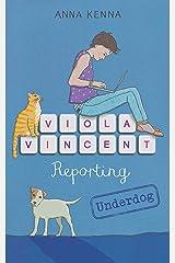 Viola Vincent Reporting - Underdog Kindle Edition