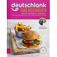 Deutschlank - Das Kochbuch: Die 100 besten Schlank-Rezepte für deinen persönlichen Figur-Code