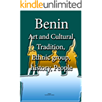 Benin Art and Cultural life, Tradition, Ethnic group, history, People: Republic of Benin